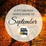 Pittsburgh Moms Guide to Family Events in September