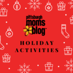 A Guide to Holiday Activities in and around Pittsburgh 2017