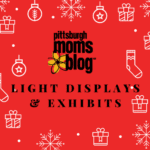 A Guide to Holiday Light Displays and Exhibits: Pittsburgh Area 2017