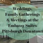 Weddings, Family Gatherings, and Meetings at the Embassy Suites Pittsburgh Downtown