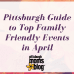 PMB Guide to Top Family Friendly Events in April