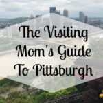 The Visiting Family Guide to Pittsburgh