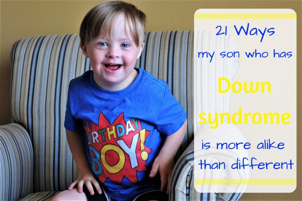 21 Ways my son who has Down syndrome is more alike than different