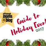 Ultimate Guide To Holiday Events In and Around Pittsburgh {2017}