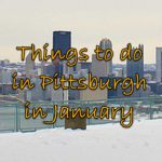 Things to do in Pittsburgh :: Jan 2018