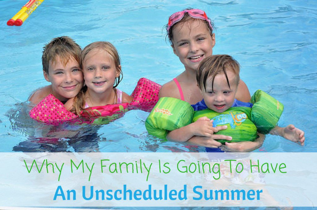 Why My Family Is Going To Have An Unscheduled Summer