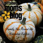 Pittsburgh Moms Blog's Family Fun Round Up! November Edition!