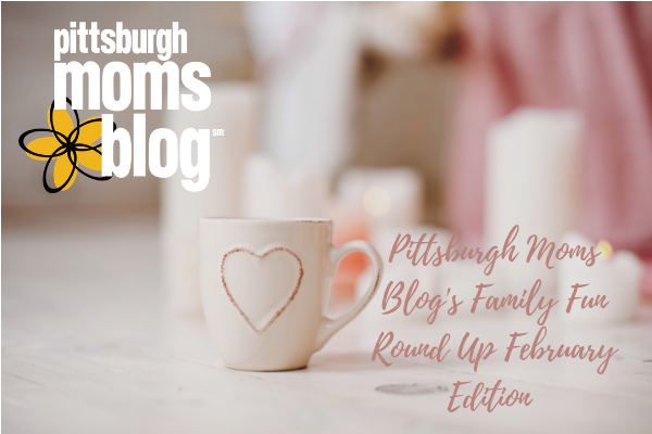 Family Fun Round Up February Edition
