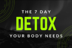 "Blog banner - Black ambient background with text ""The 7 Day Detox Your body Needs"" in white and bright green"